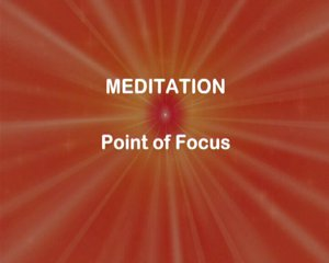 Point of focus meditation